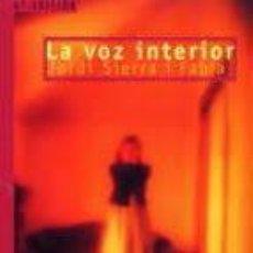 Libros antiguos: SERRA I FABRA, JORDI. LA VOZ INTERIOR. MADRID, EDICIONES SM, 1999. . Lote 143745558