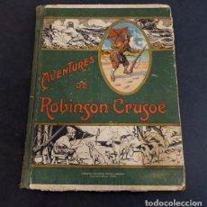 Libros antiguos: LIBRO AVENTURES DE ROBINSON CRUSOE. Lote 143821990