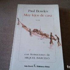 Libros antiguos: PAUL BOWLES MUY LEJOS DE CASA. Lote 143879358