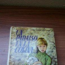 Libros antiguos: UN PARAISO EN LA COLINA (EDITORIAL MOLINO - 1968) - COLECCION VIOLETA Nº16 ..........ZXY. Lote 145618346