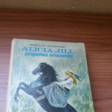 Libros antiguos: ALICIA Y JILL, PEQUEÑAS AMAZONAS (EDITORIAL MOLINO-AÑOS 60) - COLECCION VIOLETA Nº6 ..........ZXY. Lote 145618950