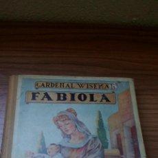 Libros antiguos: FABIOLA POR CARDENAL WISEMAN (EDITORIAL MAUCCI - 1941) - ..........ZXY. Lote 145620030