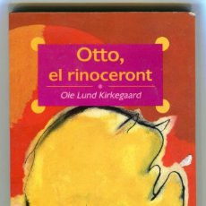 Libros antiguos: OLE LUND KIRKEGAARD -OTTO EL RINOCERONT - ALFAGUARA - IL.LUSTRAT EN CATALÀ ANY 1994. Lote 146173402