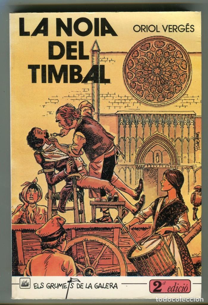 ORIOL VERGES -LA NOIA DEL TIMBAL- IL.LUSTRACIONS ISIDRE MONES EDICIONS LA GALERA EN CATALÀ 1984 (Libros Antiguos, Raros y Curiosos - Literatura Infantil y Juvenil - Novela)