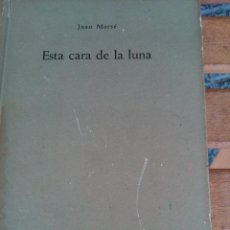 Libros antiguos: ESTA CARA DE LA LUNA. Lote 146826406