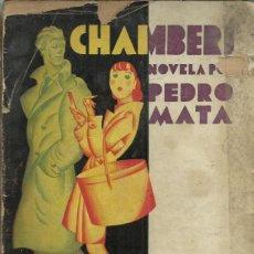 Libros antiguos: CHAMBERÍ, DE PEDRO MATA, MADRID 1930,Iª ED. 352 PÁGINAS. ( LIBRO COMPLETO PERO USADO ). Lote 147016834