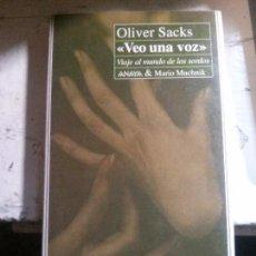 Libros antiguos: VEO UNA VOZ, OLIVER SACKS, ANAYA.. Lote 148168218