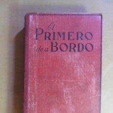 Libros antiguos: EL PRIMERO DE A BORDO - PETER B. KYNE - ED. JUVENTUD - 1934. Lote 150663994