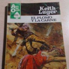 Libros antiguos: KEITH LUGER.EL PLOMO Y LA CARNE.ASES DEL OESTE Nº 1192. 1982. Lote 151356778