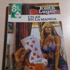 Libros antiguos: KEITH LUGER.UN AS EN LA MANGA.ASES DEL OESTE Nº 1194. 1982. Lote 151356850