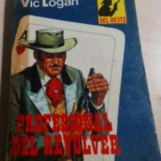 Libros antiguos: VIC LOGAN.PROFESIONAL DEL REVOLVER.COLOSOS DEL OESTE Nº 96.1979.. Lote 151357594