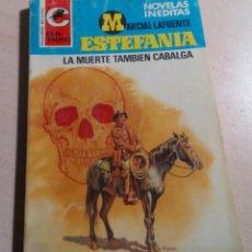 Libros antiguos: MARCIAL LAFUENTE ESTEFANIA.LA MUERTE TAMBIEN CABALGA.COLECCION CENTAURO Nº 485.1978.. Lote 151358262