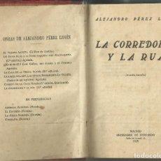 Libros antiguos: LA CORREDOIRA Y LA RUA, DE ALEJANDRO PÉREZ LUGÍN,MADRID 1923. Lote 151457158