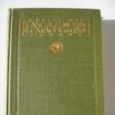 Libros antiguos: GABRIEL MIRÓ - EL ANGEL, EL MOLINO, EL CARACOL DEL FARO - PRIMERA EDICIÓN. Lote 151509418
