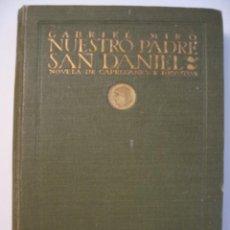 Libros antiguos: GABRIEL MIRÓ - NUESTRO PADRE SAN DANIEL - PRIMERA EDICIÓN . Lote 151510550