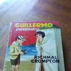 Libros antiguos: GUILLERMO EMPRESARIO. RICHARD CROMPTON. EDITORIAL MOLINO 1966. Lote 151514126