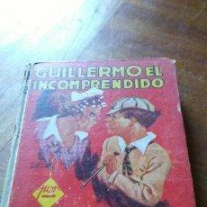 Libros antiguos: GUILLERMO EL INCOMPRENDIDO. RICHARD CROMPTON. EDITORIAL MOLINO AÑO 1939. Lote 151515410