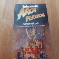 Libros antiguos: EN BUSCA DEL ARCA PERDIDA. CAMPBELL BLACK. PLANETA. 185 PAGINAS-TAPA FINA-AÑO 1981-. Lote 151621842