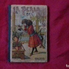 Libros antiguos: LIBRO LA PERLA DEL HOGAR - LECTURA PARA NIÑAS (CALLEJA, . Lote 151660938