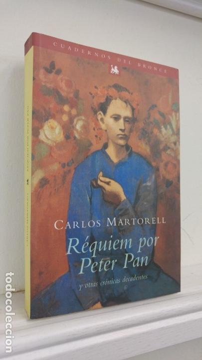 REQUIEM POR PETER PAN Y OTRAS CRONICAS DECADENTES CARLOS MARTORELL (Libros Antiguos, Raros y Curiosos - Literatura Infantil y Juvenil - Novela)