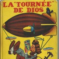 Libros antiguos: LA TOURNÉE DE DIOS , DE ENRIQUE JARDIEL PONCELA. MÉXICO 1957, TIRADA DE 1000 EJEMPLARES . Lote 151994018