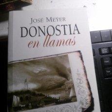 Libros antiguos: DONOSTIA EN LLAMAS, JOSÉ MEYER, ÉRIDE EDICIONES. Lote 152146046