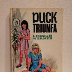 Libros antiguos: LIBRO - PUCK TRIUNFA - INFANTIL - LISBETH WERNER. Lote 152499790
