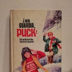 Libros antiguos: LIBRO - PUCK EN GUARDIA - INFANTIL - LISBETH WERNER. Lote 152499930