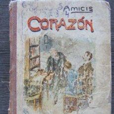 Libros antiguos: EDMUNDO DE AMICIS : CORAZÓN. LIBRERIA SUCESORES DE HERNANDO. PRIMERA EDICIÓN EN ESPAÑOL. Lote 152556858