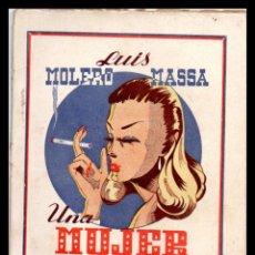 Libros antiguos: LIBRO, COLECCION LA ESCENA, UNA MUJER MUY SIGLO XX. 1943.. Lote 152655770