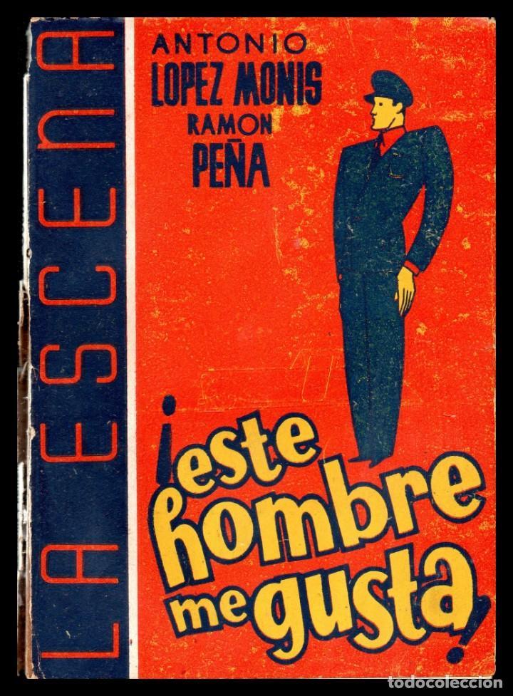 LIBRO, LA ESCENA, ESTE HOMBRE ME GUSTA 1941. (Libros Antiguos, Raros y Curiosos - Literatura Infantil y Juvenil - Novela)