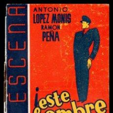 Libros antiguos: LIBRO, LA ESCENA, ESTE HOMBRE ME GUSTA 1941.. Lote 152745538