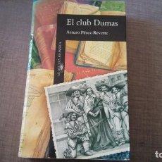 Libros antiguos: EL CLUB DUMAS ARTURO PEREZ REVERTE. Lote 152857478
