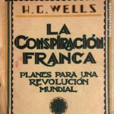 Libros antiguos: LA CONSPIRACIÓN FRANCA. PLANES PARA UNA REVOLUCIÓN. WELLS, H. G. MADRID: AGUILAR C. 1920. 8VO. 232 P. Lote 153129806