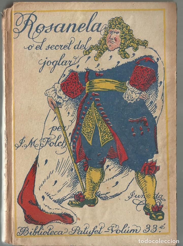 BIBLIOTECA PATUFET - ROSANELA O EL SECRET DEL JOGLAR - FOLCH I TORRES (Libros Antiguos, Raros y Curiosos - Literatura Infantil y Juvenil - Novela)