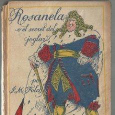 Libros antiguos: BIBLIOTECA PATUFET - ROSANELA O EL SECRET DEL JOGLAR - FOLCH I TORRES. Lote 153680382