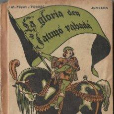Libros antiguos: BIBLIOTECA PATUFET - LA GLORIA D'EN JAUMO RABADA - FOLCH I TORRES. Lote 153681366