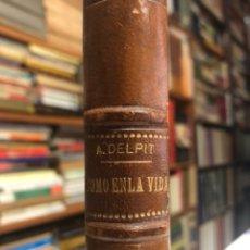 Libros antiguos: COMO EN LA VIDA. DELPIT, ALBERT. MADRID: EL COSMOS EDITORIAL, 1890. 8VO. 385 PP. HOLANDESA.. Lote 154391622