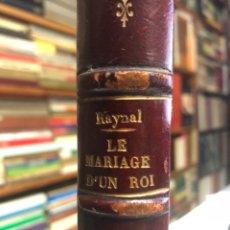 Libros antiguos: LE MARIAGE D´UN ROI. 1721-1725. RAYNAL, PAUL. PARÍS: CALMANN LEVY, 1887. 8VO. 352 PP. HOLANDESA.. Lote 154393618