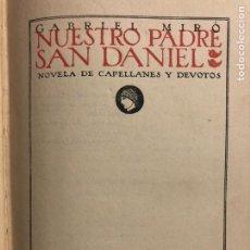 Libros antiguos: NUESTRO PADRE SAN DANIEL. MIRÓ, GABRIEL. MADRID: ATENÉA, 1921. PRIMERA EDICIÓN. 8VO. 343 PP.. Lote 155145774