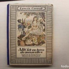 Libros antiguos: ALÍCIA EN TERRA DE MERAVELLES, JOSEP CARNER, DIBUIXOS LOLA ANGLADA, LEWIS CARROLL, 1ª EDICIÓN, 1927. Lote 173098789