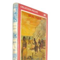 Libros antiguos: 1934 - JULIO VERNE: ESCUELAS DE ROBINSONES - PRIMERA EDICIÓN - ILUSTRADO - COLECCIÓN MOLINO. Lote 155278630