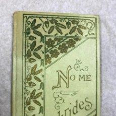 Libros antiguos: NO ME OLVIDES NOVELITA ESCRITA POR CRISTOBAL SCHMID SEGUIDA DE VARIOS CUENTECITOS.1896. Lote 155299542