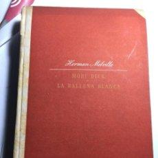 Libros antiguos: MOBY DICK - HERMAN MELVILLE .PRIMERA EDICION 1943 EDICIONES LAURO. Lote 155592702