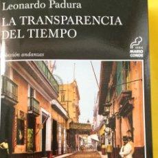 Libros antiguos: LEONARDO PADURA. LA TRANSPARENCIA DEL TIEMPO FIRMADO. Lote 155609110