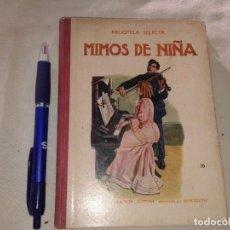 Libros antiguos: MIMOS DE NIÑA, BIBLIOTECA SELECTA, 1936. Lote 155663450