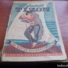 Libros antiguos: EL GRUMETE TIZÓN, MARISA VILLARDEFRANCOS. GILSA EDICIONES. LIBRO QUE ESTUVO AFECTADO POR HUMEDADES. Lote 155914754