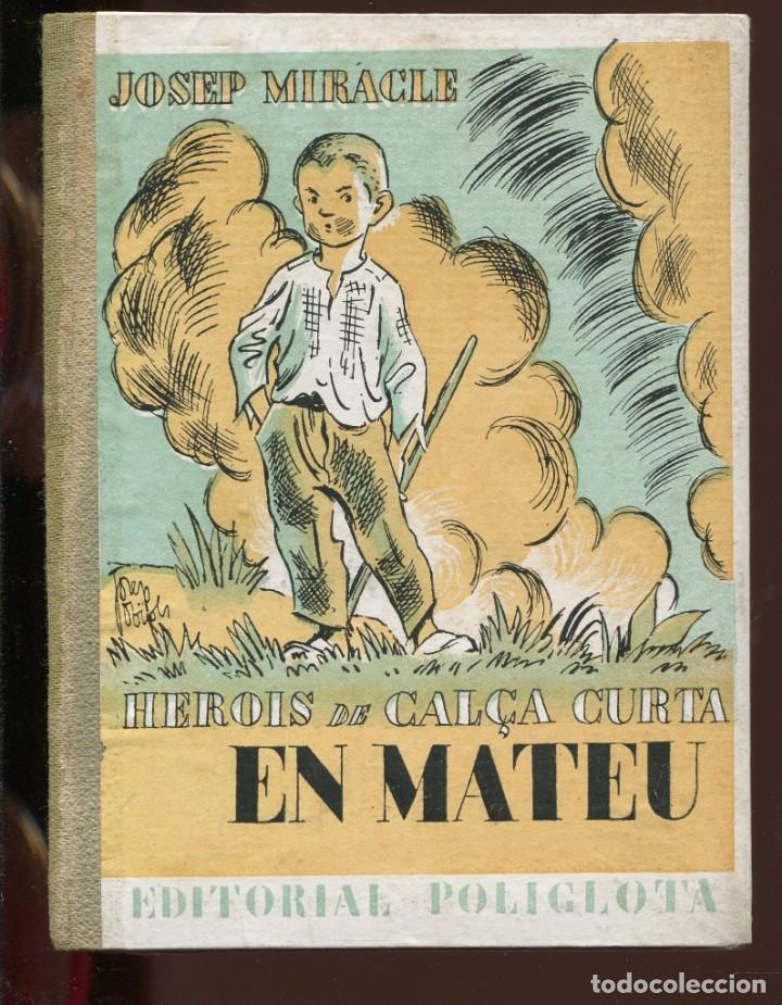 JOSEP MIRACLE. HEROIS EN CALÇA CURTA. EN MATEU. ED. POLÍGLOTA 1933. TAPA CARTONÉ.ILUST. JOSEP OBIOLS (Libros Antiguos, Raros y Curiosos - Literatura Infantil y Juvenil - Novela)