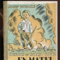 Libros antiguos: JOSEP MIRACLE. HEROIS EN CALÇA CURTA. EN MATEU. ED. POLÍGLOTA 1933. TAPA CARTONÉ.ILUST. JOSEP OBIOLS. Lote 155952578