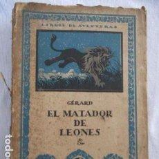 Libros antiguos: GÉRARD - EL MATADOR DE LEONES. MADRID, CALPE, 1921. ILUSTRADO. Lote 156917882